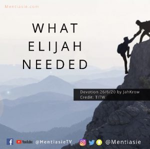WHAT ELIJAH NEEDED Daily devotion