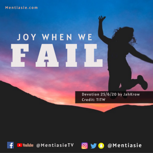JOY WHEN WE FAIL Daily devotion Mentiasie